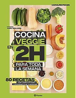 Cocina en 2 horas para toda la semana: El bestseller internacional ...