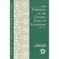Voices 8: Foresight as the Central Ethic of Leadership