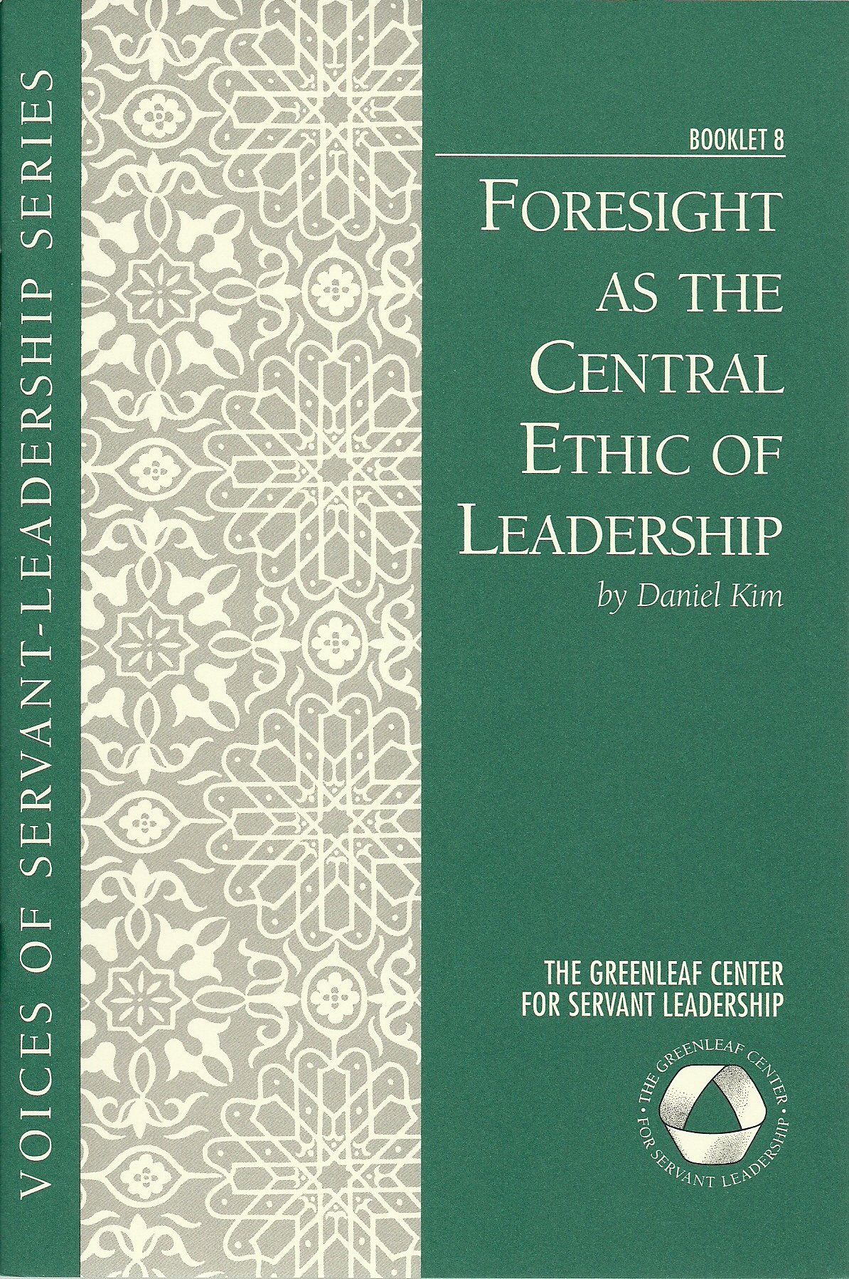 Download Voices 8: Foresight as the Central Ethic of Leadership pdf epub