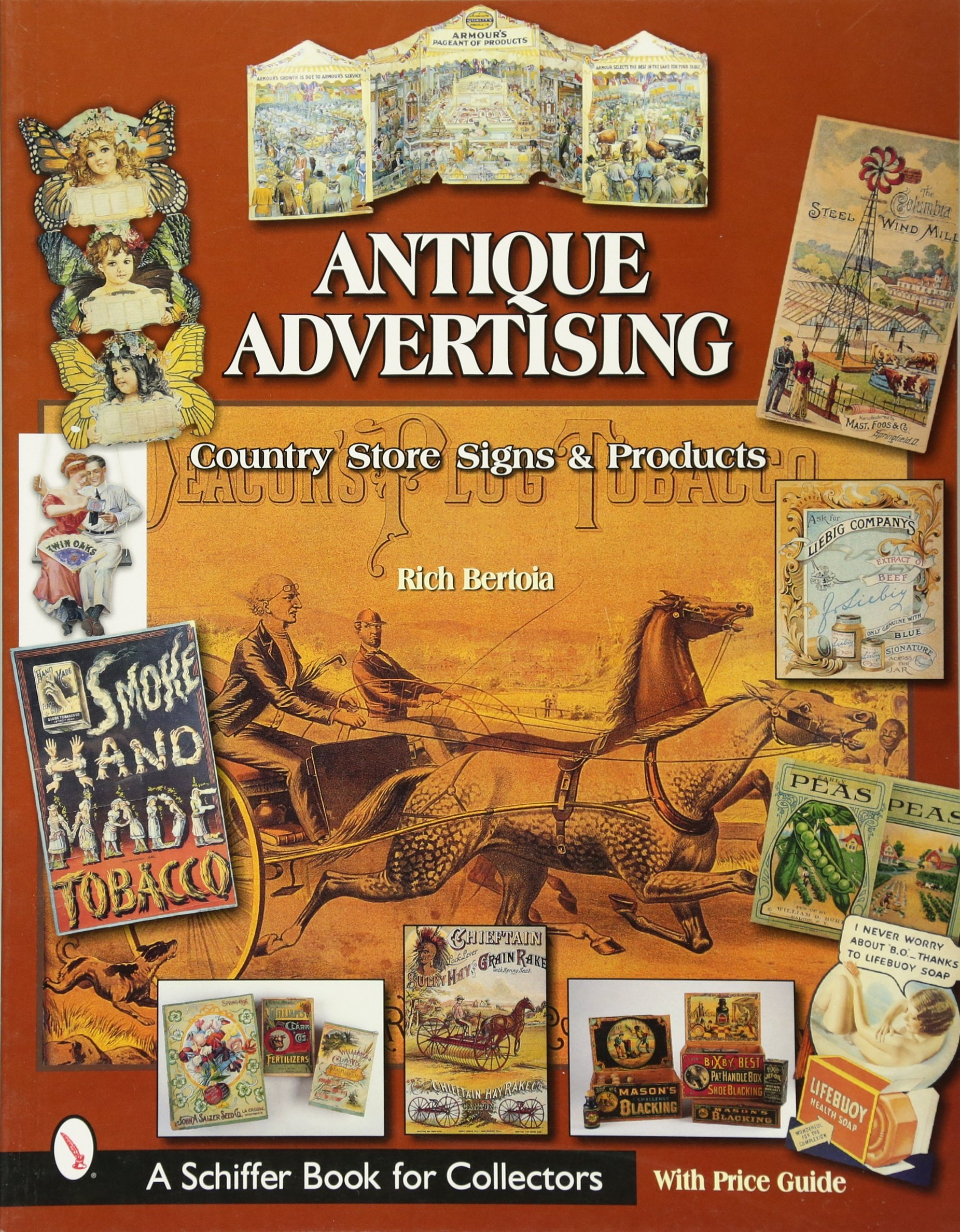 Antique Advertising: Country Store Signs And Products (Schiffer Book for  Collectors): Rich Bertoia: 9780764314506: Amazon.com: Books