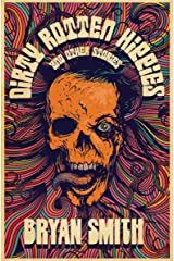 Dirty Rotten Hippies and Other Stories Kindle Edition