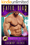 Fated Bear: A Shifters in Love Fun & Flirty Romance (Silverbacks and Second Chances Book 3)