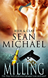 Milling: (A Gay Erotic Romance) (Beer and Clay Book 2)