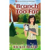 A Branch Too Far (The Leafy Hollow Mysteries Book 3)