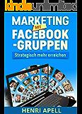 Marketing mit Facebook-Gruppen: Strategisch mehr erreichen