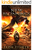 New Beginnings (Rise of the Black Dragon Book 2)