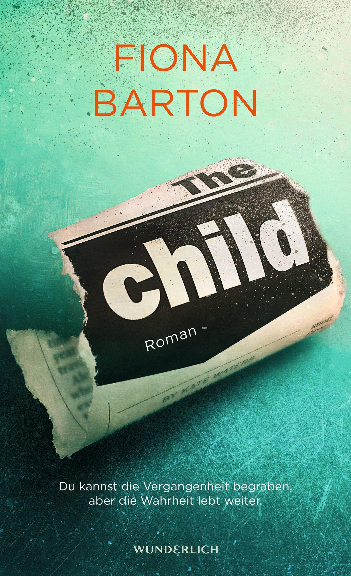 The Child: Du kannst die Vergangenheit begraben, aber die Wahrheit lebt weiter (Detective Bob Sparkes, Band 2)