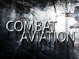 Amazon com: Watch Combat Aviation - Season 1 | Prime Video