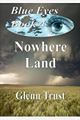 Nowhere Land (Blues Eyes Book 4) Kindle Edition