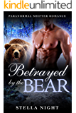 Betrayed by the Bear (Paranormal Shifter Romance) (Haven Book 3)