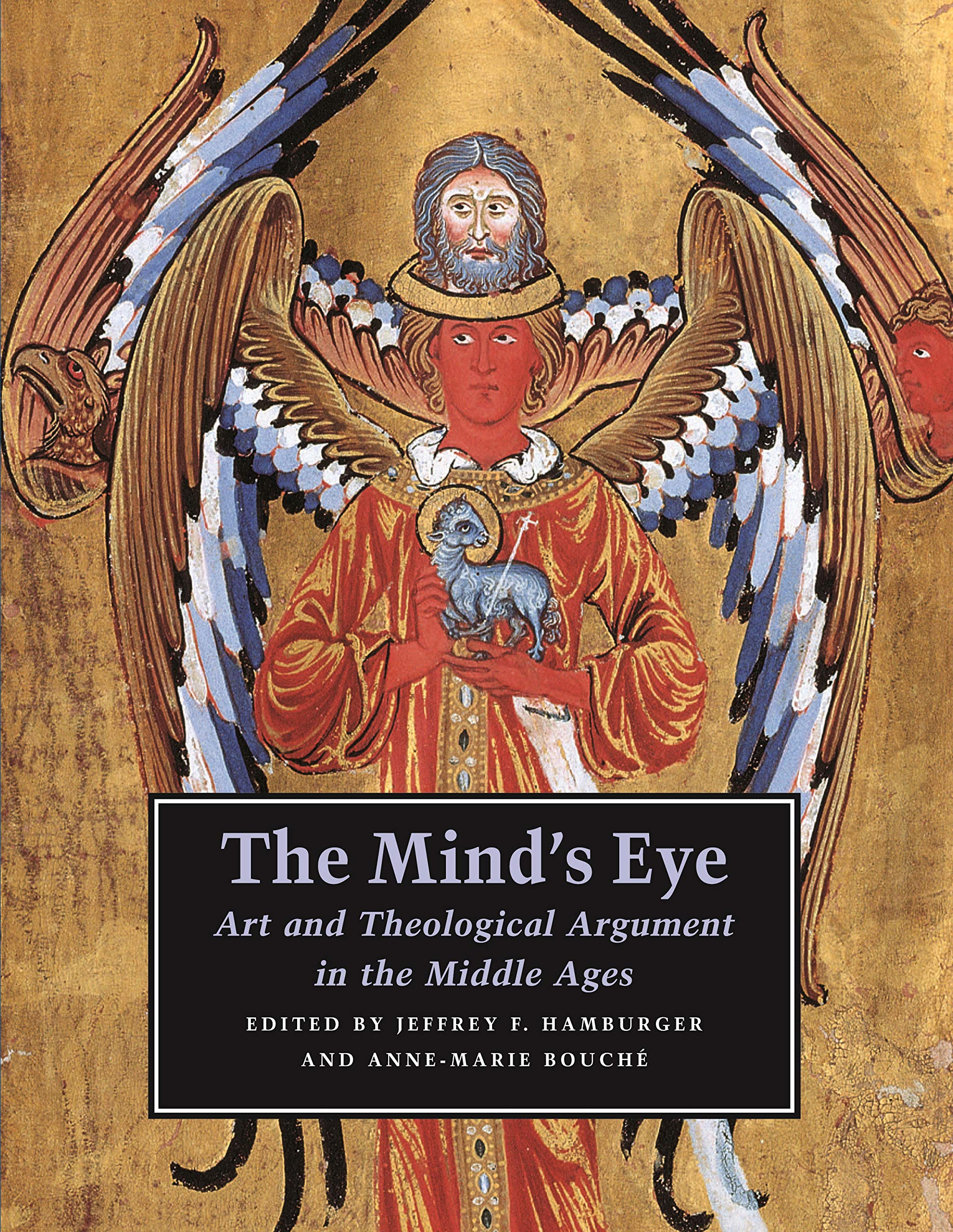 The Mind's Eye: Art and Theological Argument in the Middle Ages (Publications of the Department of Art and Archaeology, Princeton University) por Jeffrey F. Hamburger