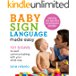 Baby Sign Language Made Easy: 101 Signs to Start Communicating with Your Child Now (English Edition)