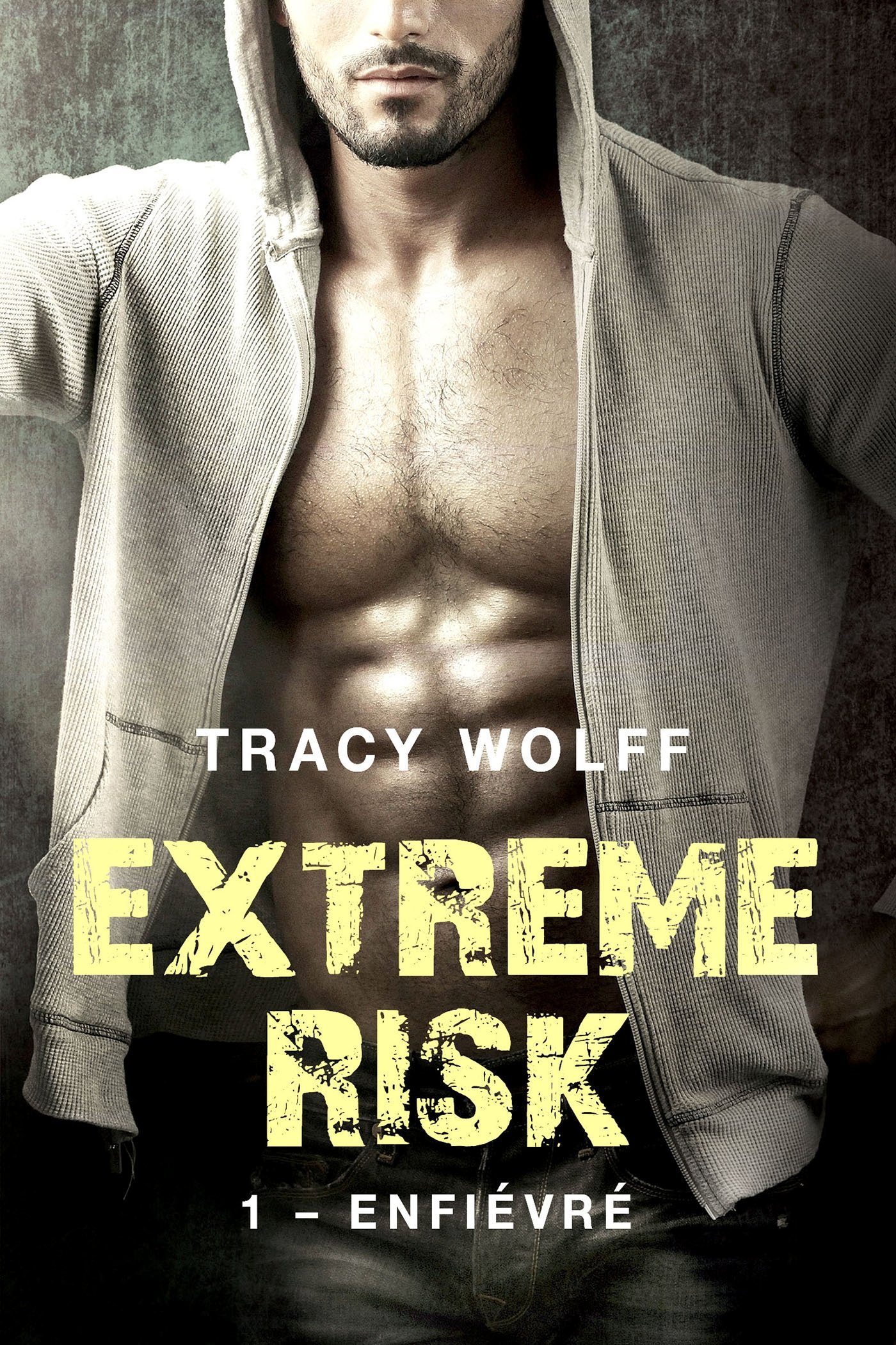 Amazon.fr - Extreme Risk, T1 : Enfiévré - Wolff, Tracy - Livres