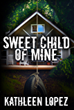 Sweet Child of Mine (The Shuller Series Book 3)
