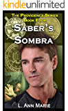 Saber's Sombra: Book Four (The Providence Series 4)