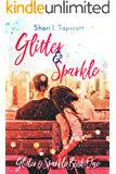 Glitter and Sparkle (The Glitter and Sparkle Series Book 1)