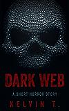 Dark Web: A Short Horror Story