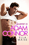 Querer a Adam Connor (Spanish Edition)