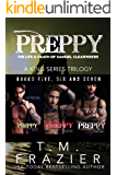 Preppy, The Life & Death of Samuel Clearwater: A King Series Trilogy (Books 5,6 & 7)