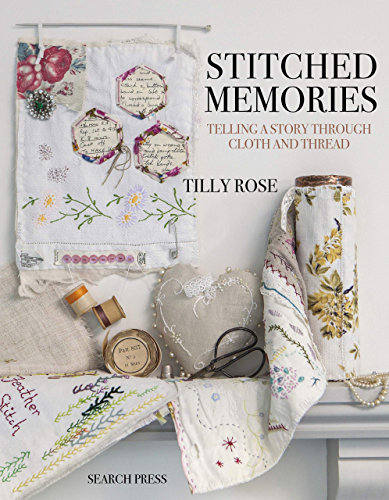 Stitched Memories: Telling a story through cloth and thread (English Edition)
