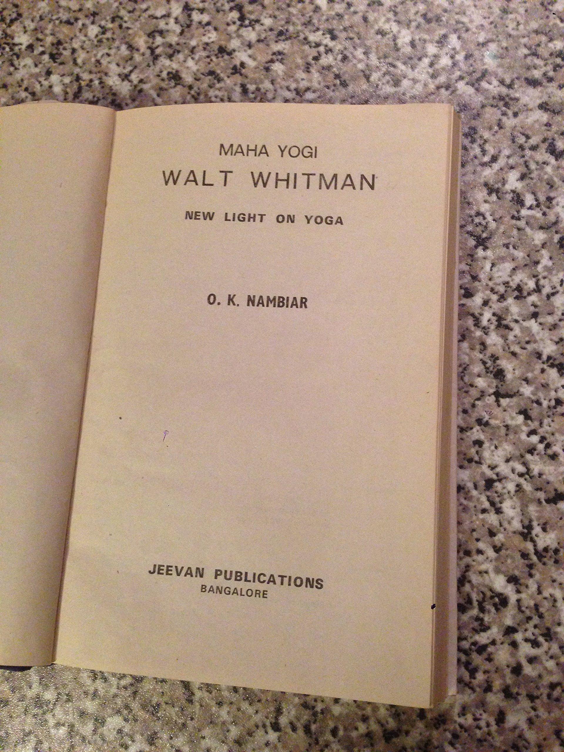Maha Yogi Walt Whitman New Light on Yoga: O. K. Nambiar ...