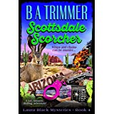 Scottsdale Scorcher: a fun, romantic, thrilling, adventure... (Laura Black Mysteries Book 4)