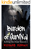 Burden of Survival: Killing the Dead : Season Two (English Edition)