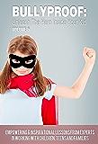 Bullyproof: Unleash the Hero Inside Your Kid, Volume 6