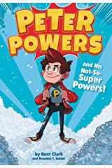 Peter Powers and His Not-So-Super Powers! (Peter Powers Series Book 1) Kindle Edition