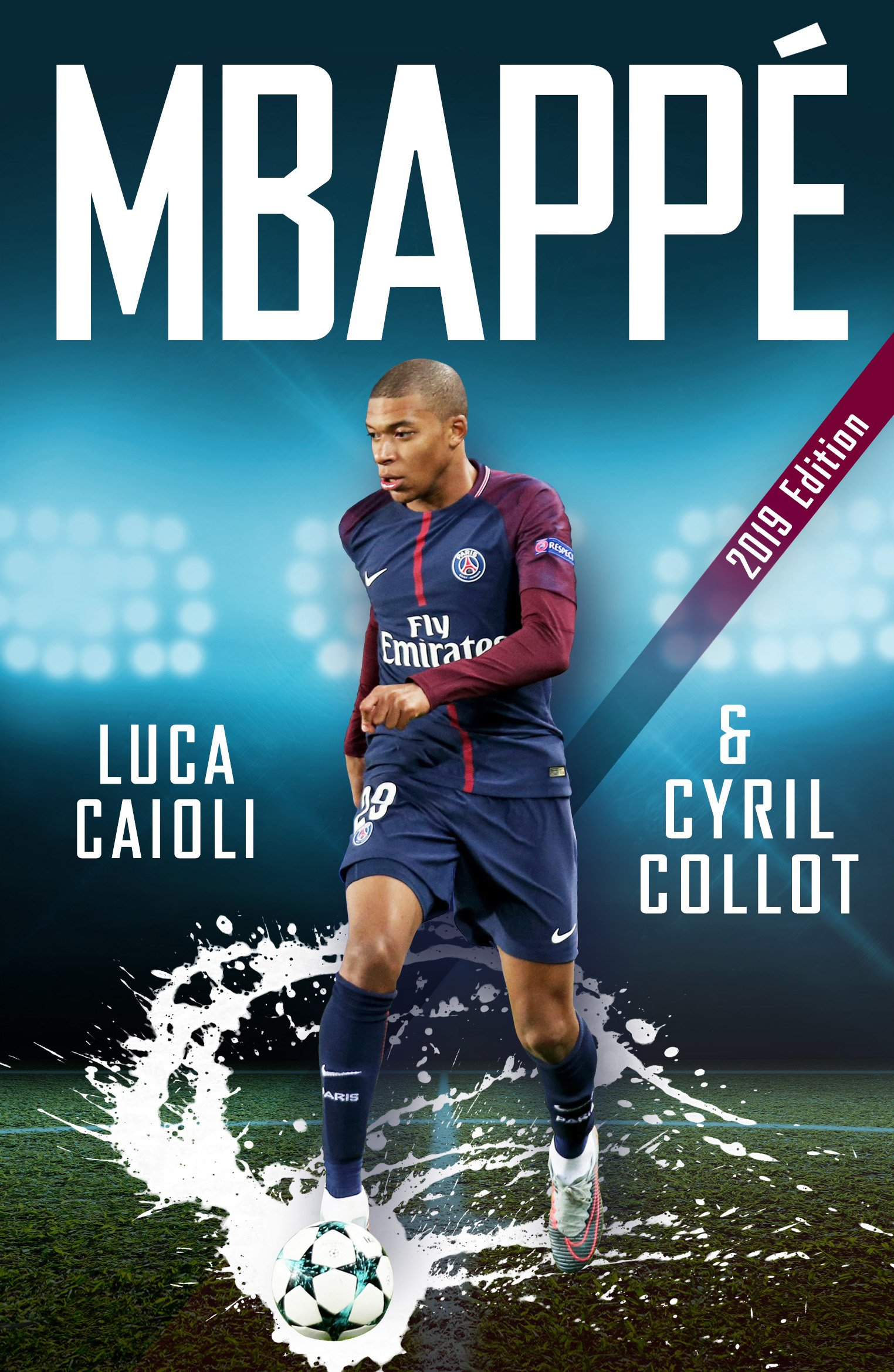 Mbappé: Luca Caioli, Cyril Collot: 9781785784187: Amazon.com: Books