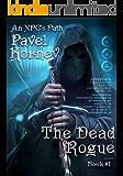 The Dead Rogue (An NPC's Path Book #1) LitRPG Series