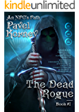 The Dead Rogue (An NPC's Path Book #1) LitRPG Series