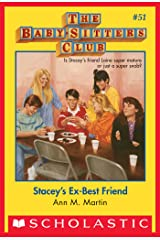 The Baby-Sitters Club #51: Stacey's Ex-Best Friend (Baby-sitters Club (1986-1999)) Kindle Edition