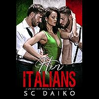 Her Italians: A steamy MMF romance with a Mafia twist (English Edition)
