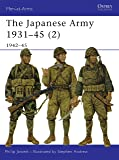 The Japanese Army 1931-45 (2): 1942-45 (Men-at-Arms)