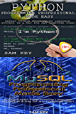 Programming #48:Python Programming Professional Made Easy & MYSQL Programming Professional Made Easy (Python Programming, Python Language, Python for beginners, ... Languages, MYSQL, MYSQL Programming)