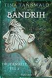 Bandrih: Druidenseele Teil 2