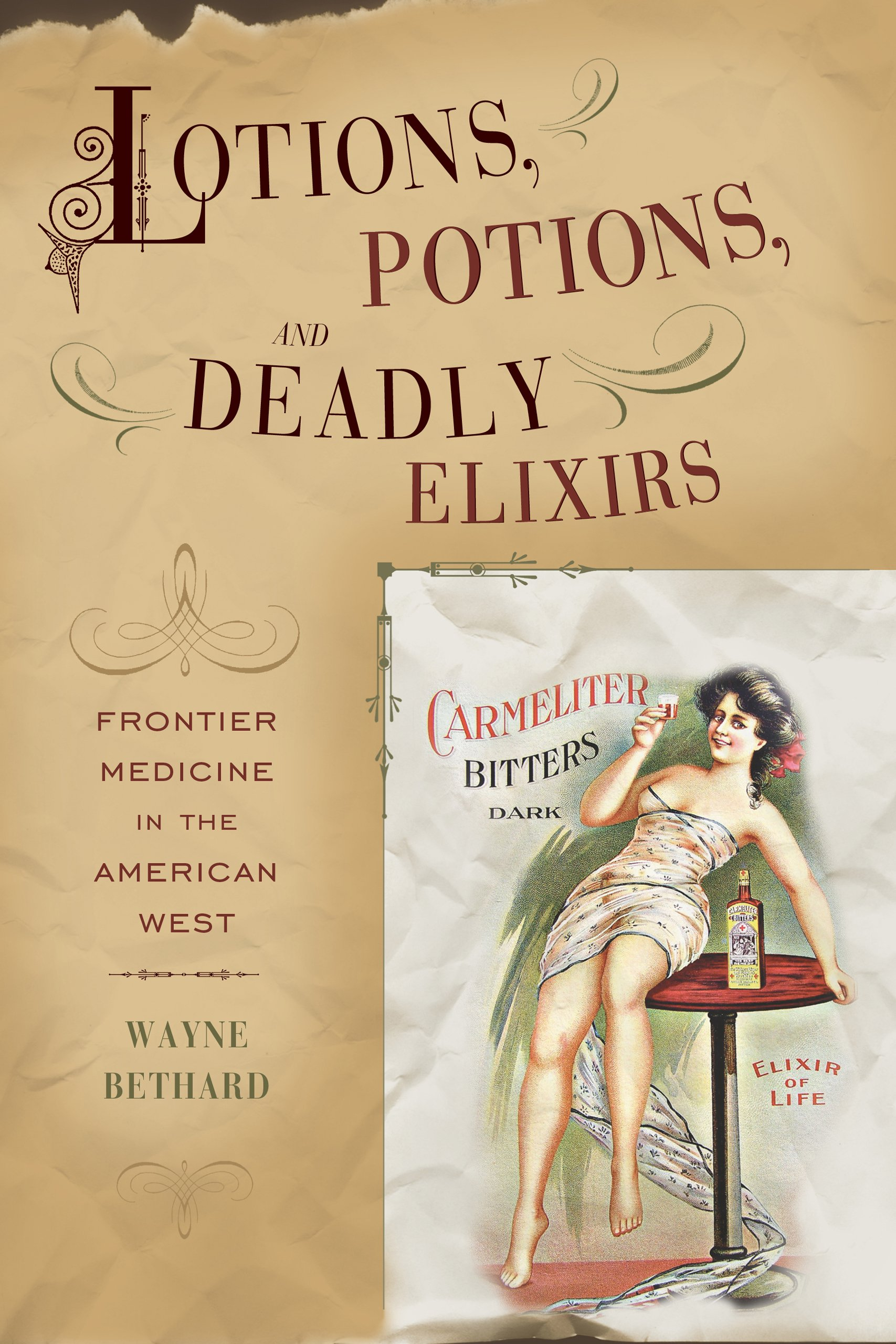 Download Lotions, Potions, and Deadly Elixirs: Frontier Medicine in the American West PDF