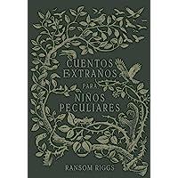 Cuentos Extranos Para Ninos Peculiares/ Tales of the Peculia
