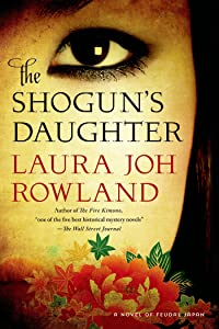 The Shogun's Daughter: A Novel of Feudal Japan (Sano Ichiro Novels Book 17)
