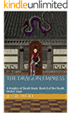 The Dragon Empress: A Knights of Death Book: Book 8 of the Death Dealer Saga
