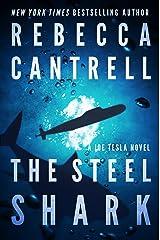 The Steel Shark (Technothriller starring Joe Tesla Book 4)
