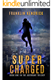 Super Charged: A Superhero Story (The Aberrant Series Book 1)