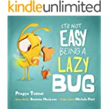 It's not easy being a Lazy Bug: A Hilarious Story For Teaching Kids The Value of Independence and Doing Things For Themselves