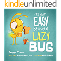 It's not easy being a Lazy Bug: A Hilarious Story For Teaching Kids The Value of Independence and Doing Things For…