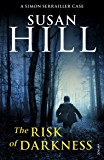 The Risk of Darkness: Simon Serrailler Book 3