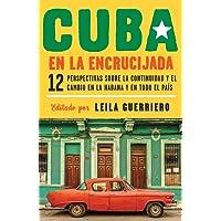 Cuba en la encrucijada: 12 perspectivas sobre la continuidad y el cambio en la habana y en todo el país