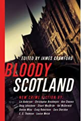 Bloody Scotland: New Fiction from Scotland's Best Crime Writers Kindle Edition
