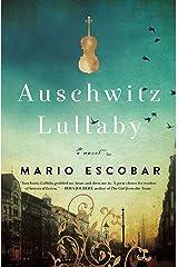 Auschwitz Lullaby: A Novel Kindle Edition