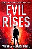 EVIL RISES: Origins of a Psychopath (Noah Reid Action Thriller Series Book 0)
